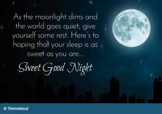 Say Good Night In A Sweet Way To Someone Special Goodnight Night Wishes Moon Sweet Cards Good Night Wishes Good Night Blessings Night Wishes