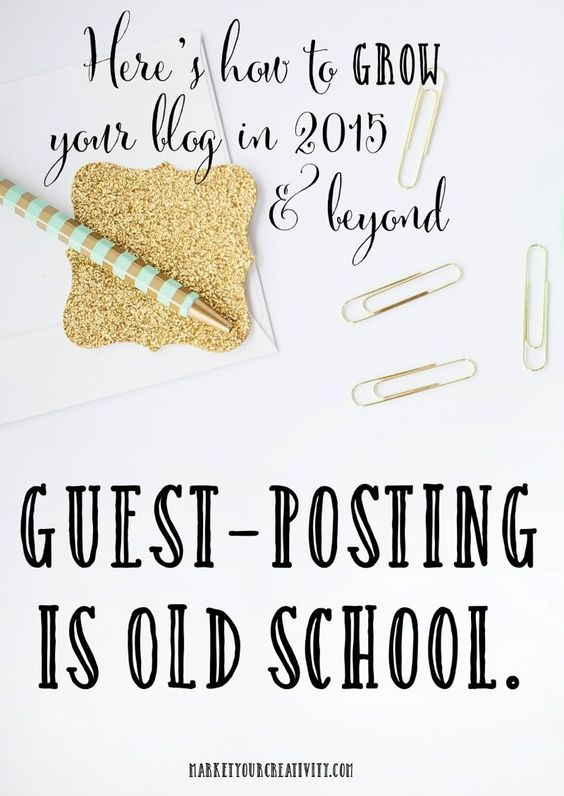 How to grow your #blog in 2015 in beyond: Why guest-posting no longer works for #bloggers and #creatives