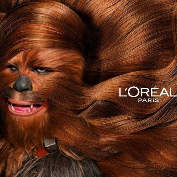 ...because you're worth it.  #Chewbacca #Loreal #Wookie