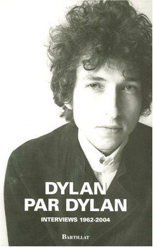 Dylan par Dylan : Interviews 1962-2004 de Bob Dylan et autres, http://www.amazon.fr/dp/2841004171/ref=cm_sw_r_pi_dp_MwVLtb0NJ00H4