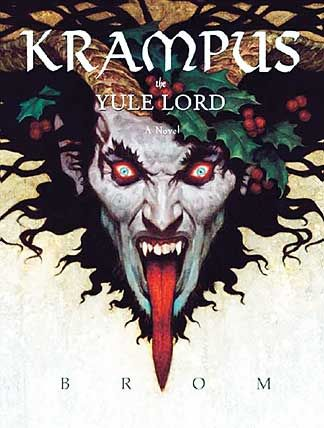Krampus: the Yule Lord, A Novel by Brom; c.2012.  Seasonal (Horror) Reading Rec.
