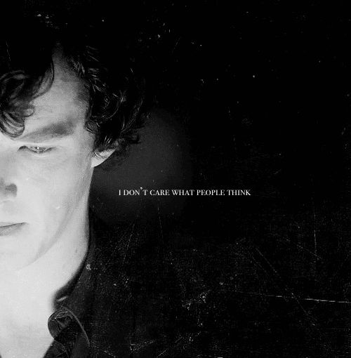 "Sherlock. "" I don't care what people think"""