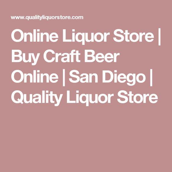 Online Liquor Store | Buy Craft Beer Online | San Diego | Quality Liquor Store