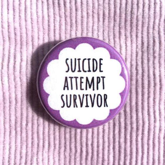 Suicide attempt survivor                         – Radical Buttons