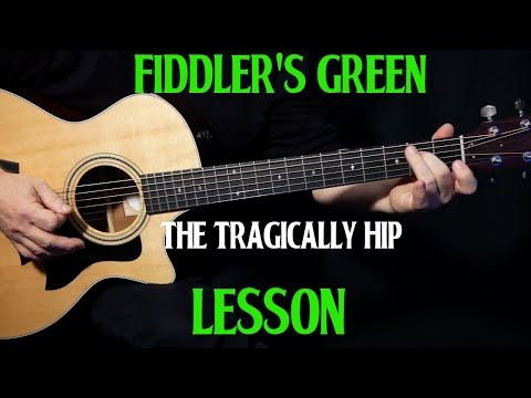 How To Play Fiddler S Green On Guitar By The Tragically Hip Acoustic Guitar Lesson Tutorial Acoustic Guitar Lessons Guitar Lessons Tutorials Guitar Lessons