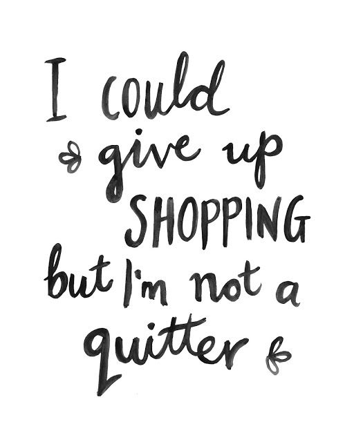 Wednesday Wisdom I Could Stop Shopping Shopping Quotes Funny Quotes Inspirational Quotes