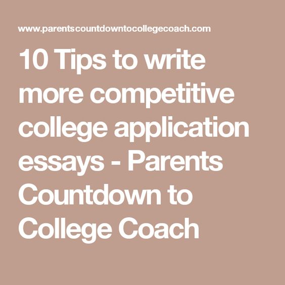 10 Tips to write more competitive college application essays ...