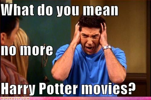 thats how i felt after i watched the last harry potter movie :)