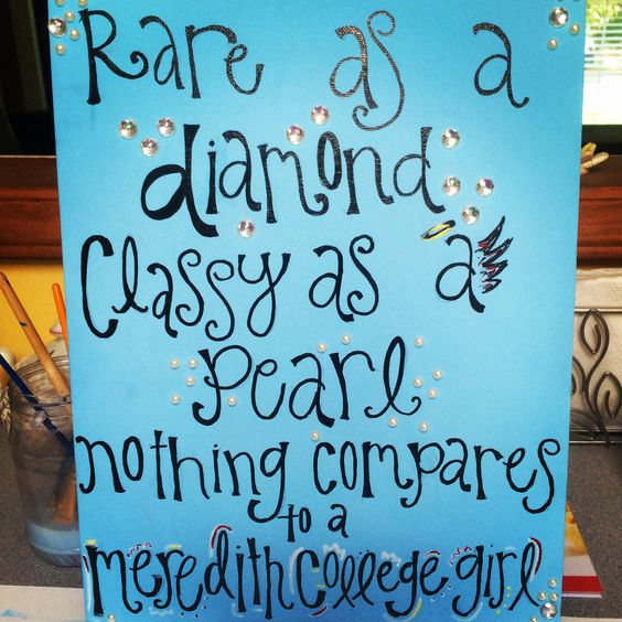 """Meredith College. """"Rare as a diamond, classy as a pearl, nothing compares to a Meredith College girl"""""""