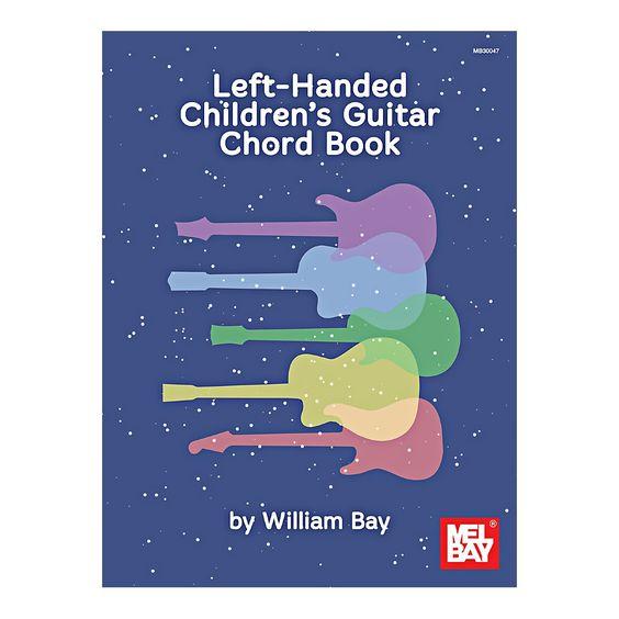 Mel Bay Left Handed Children S Guitar Chord Book Guitar Chord