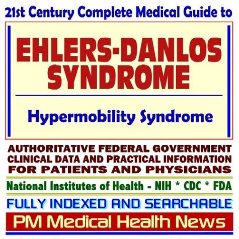 Download free 21st Century Complete Medical Guide to Ehlers-Danlos Syndrome (EDS) Hypermobility Authoritative Federal Government Clinical Data and Practical Information for Patients and Physicians pdf