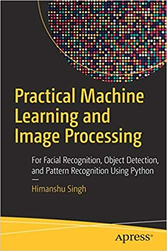 Practical Machine Learning And Image Processing Machine Learning