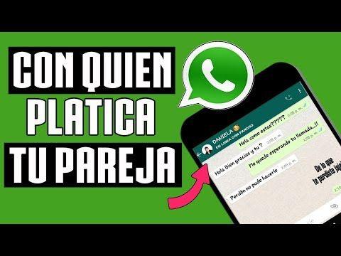Con Quien Platica Tu Pareja En Whatsapp 2019 Historial Y Conversaciones Ocultas Youtube Trucos Para Whatsapp Trucos Para Teléfono Trucos Para Celulares