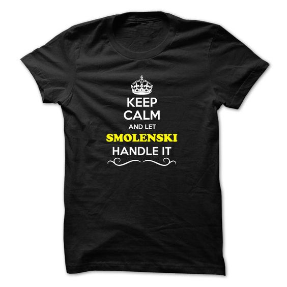 [Popular Tshirt name printing] Keep Calm and Let SMOLENSKI Handle it  Discount Best  Hey if you are SMOLENSKI then this shirt is for you. Let others just keep calm while you are handling it. It can be a great gift too.  Tshirt Guys Lady Hodie  SHARE and Get Discount Today Order now before we SELL OUT  Camping 4th fireworks tshirt happy july and let al handle it calm and let smolenski handle discount itacz keep calm and let garbacz handle italm garayeva