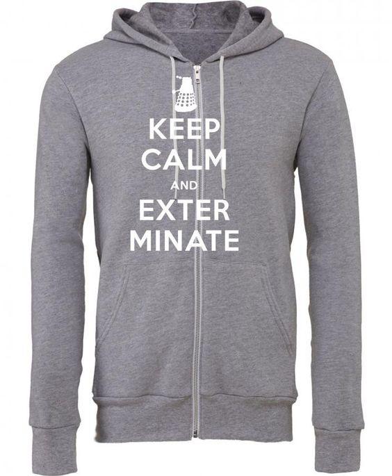 keep calm and exterminate 1 Zipper Hoodie