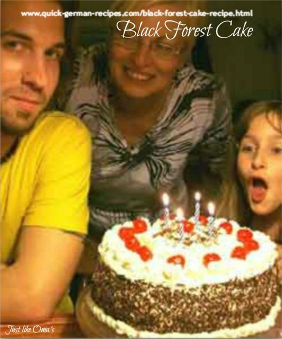 This traditional German Black Forest Birthday cake is so easy to make: http://www.quick-german-recipes.com/black-forest-cake-recipe.html