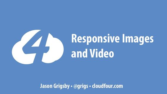 Responsive Images and Video