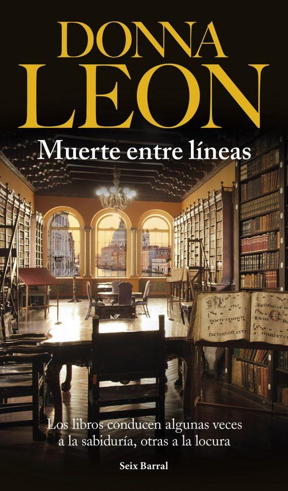 Muerte entre líneas, de Donna Leon - Editorial: Seix Barral -  Signatura: N LEO mue -  Código de barras: 3276623 - http://www.planetadelibros.com/muerte-entre-lineas-libro-118276.html