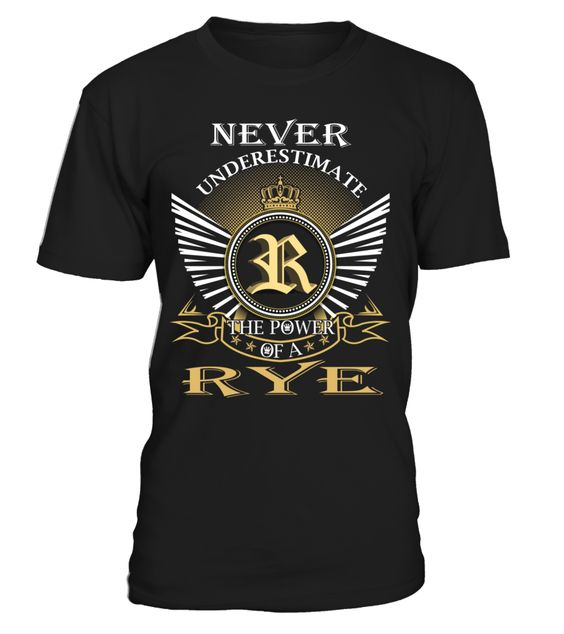 Never Underestimate the Power of a RYE