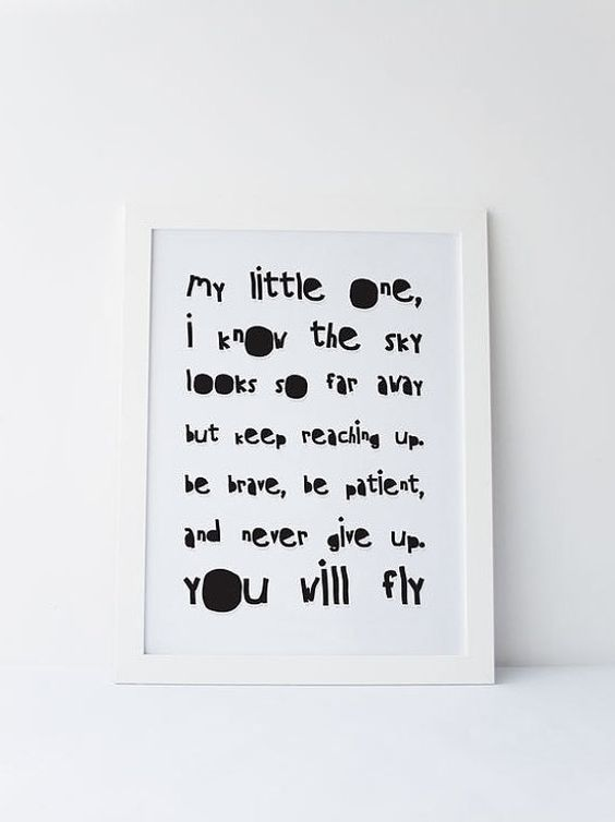 Cute Dinky Mix black and white. I know the sky looks far away, but keep reaching up, be brave, be patient and never give up. you will fly quote by DinkyMix typography design nursery wall art for bedroom or playroom