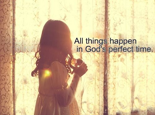 patience.: Inspiring Quotes, Perfect Time, God S Timing, Things Happen, Gods Timing, Perfect Timing, God S Time, So True, God S Perfect