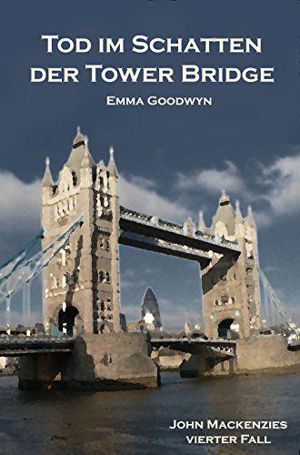 Tod im Schatten der Tower Bridge: John Mackenzies vierter Fall, http://www.amazon.de/dp/B00LDQ3818/ref=cm_sw_r_pi_awdl_7iDxvb1XH9PQS