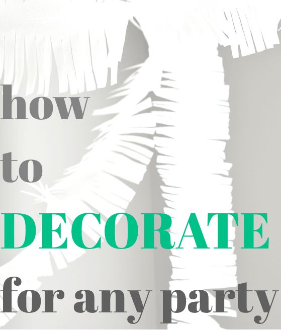 How to decorate for any party