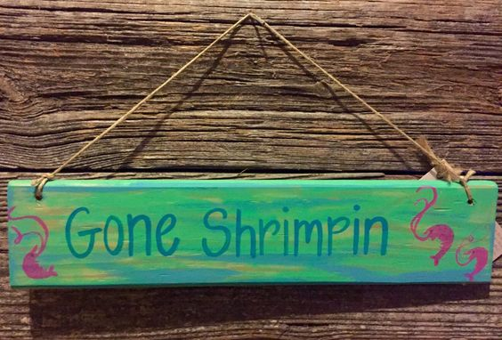A personal favorite from my Etsy shop https://www.etsy.com/listing/232457764/reclaimed-wood-colorful-gone-shrimpin