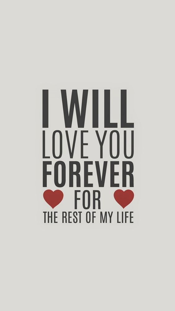 Wallpaper I Love You Babe : I Will Love You Forever 640x1136 Wallpapers available for free download. Love & couple ...