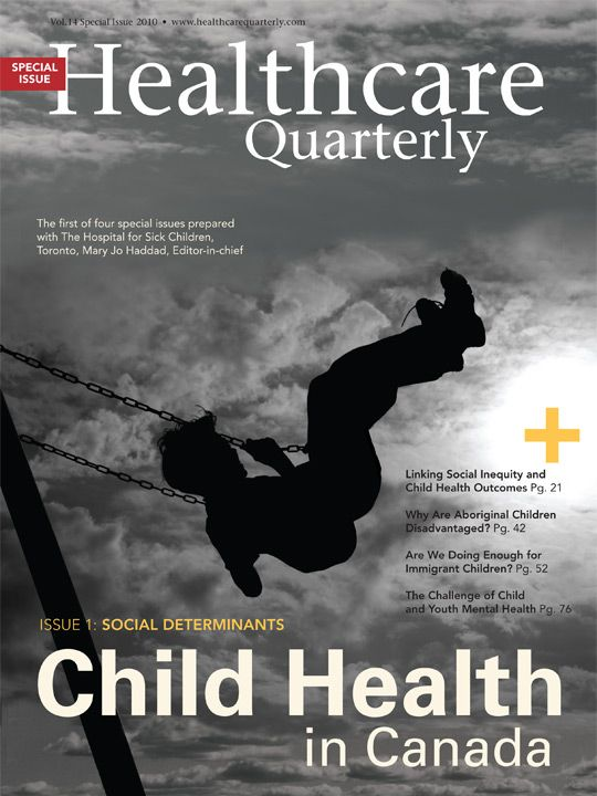 Healthcare Quarterly Vol. 14 Child Health in Canada Issue 1: Determinants of Health