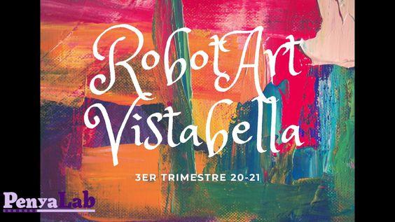 Vídeo-resum RobotArt Vistabella 3r Trimestre curs 2020-21
