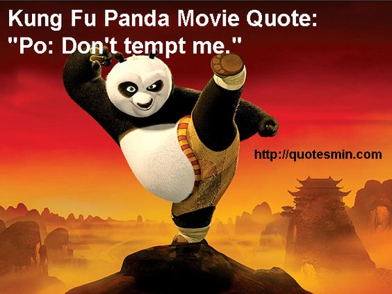 "Kung Fu Panda Movie Quote: ""Po: Don't Tempt Me."" For More"