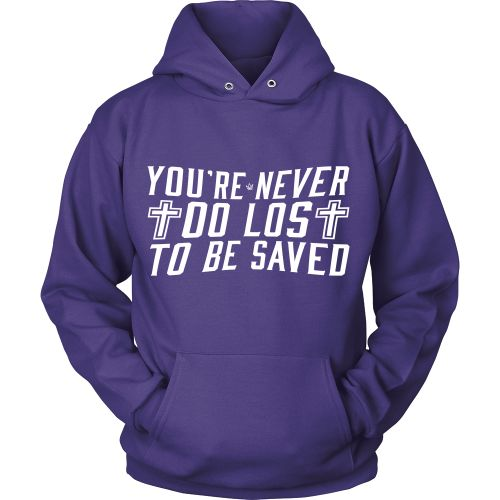 You're Never Too Lost Hoodie