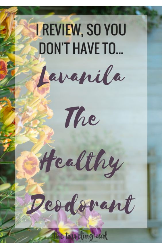 I Review So You Don't Have To...Lavanila The Healthy Deodorant
