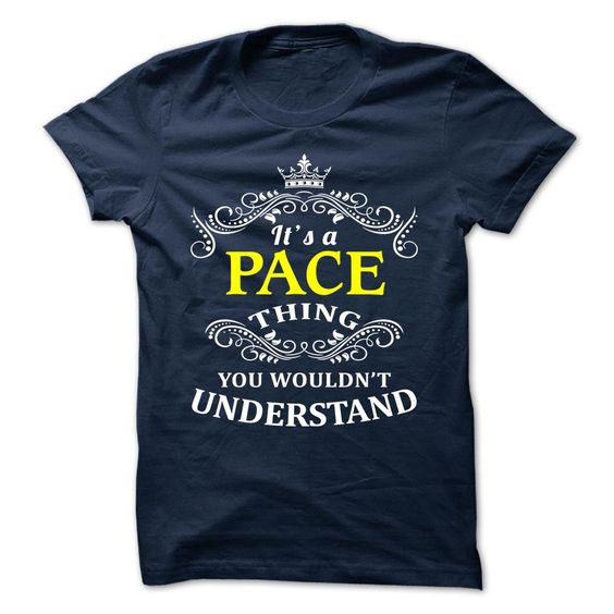 PACE T-Shirts, Hoodies. ADD TO CART ==► https://www.sunfrog.com/Camping/PACE-110325384-Guys.html?id=41382