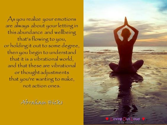 As you realize your emotions are always about your letting in this abundance…