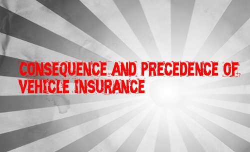 Consequence And Precedence Of Vehicle Insurance Dental Insurance
