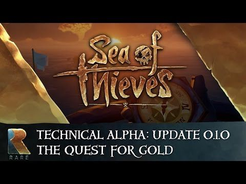 Sea of Thieves Technical Alpha: The Quest for Gold  Update 0.1.0