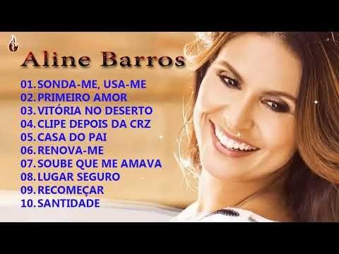 Louvores E Adoracao 2019 Aline Barros 2019 As Melhores Musicas