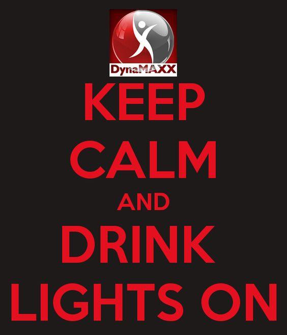 KEEP CALM AND DRINK  LIGHTS ON