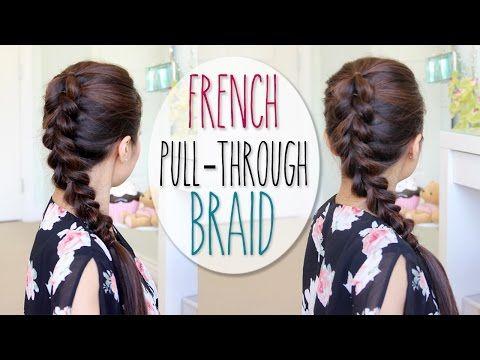 ▶ French Pull-Through Braid Hair Tutorial (Faux Dutch Braid) - YouTube