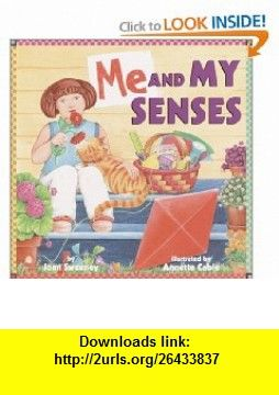 Me and My Senses (9780375811029) Joan Sweeney, Annette Cable , ISBN-10: 0375811028  , ISBN-13: 978-0375811029 ,  , tutorials , pdf , ebook , torrent , downloads , rapidshare , filesonic , hotfile , megaupload , fileserve