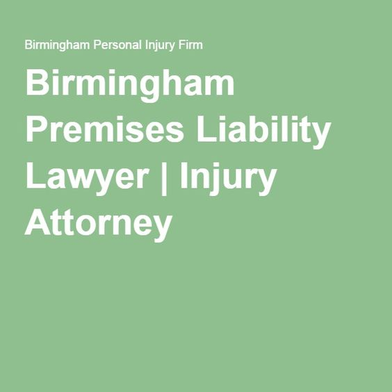 Birmingham Premises Liability Lawyer | Injury Attorney