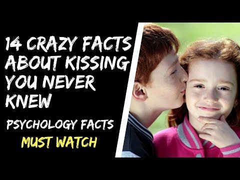 14 Crazy Facts About Kissing You Never Knew Psychology Facts