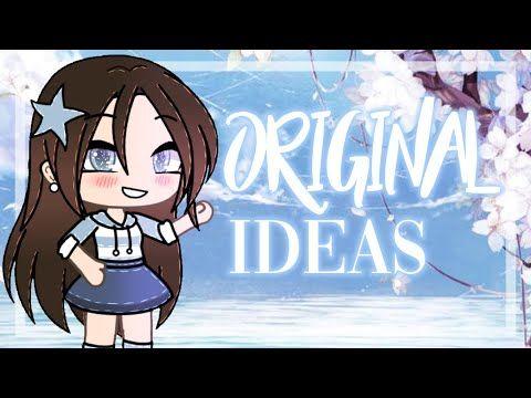 Guide To Original Ideas Gacha Life Tutorial Youtube The Originals Life Tutorial