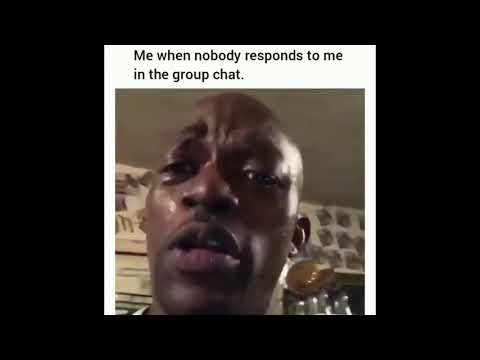 When Nobody Respond In The Group Chat Youtube Group Chat Meme Great Memes Crazy Funny Memes
