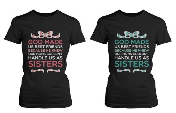Best Friend Quote T Shirts God Made Us Best Friends Cute Matching BFF
