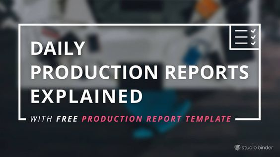 The Daily Production Report, Explained (with free template - video storyboard template