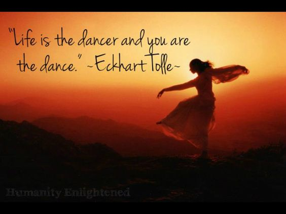 Image result for eckhart tolle dance quote