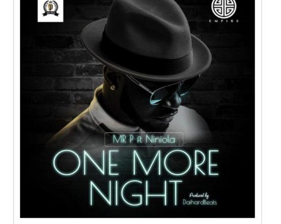 Music Mr P X Niniola One More Night One More Night Nights Lyrics Songs